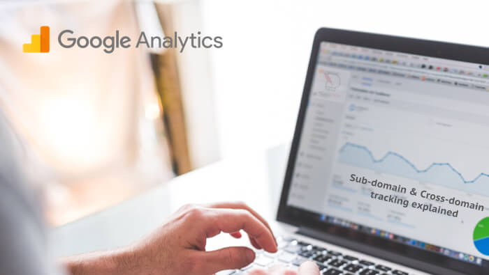Google Analytics cross-domain or sub-domain tracking explained